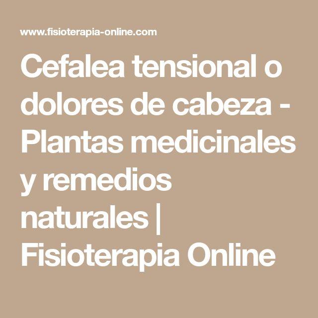 Cefalea tensional o dolores de cabeza - Plantas medicinales y remedios naturales | Fisioterapia Online