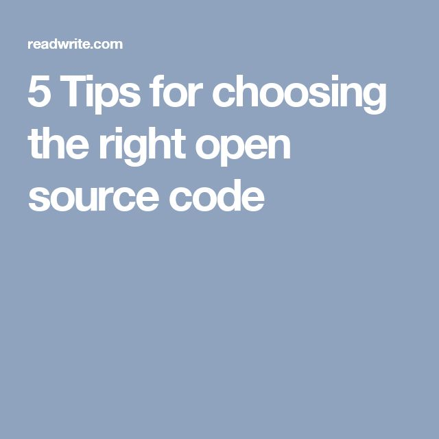 5 Tips for choosing the right open source code