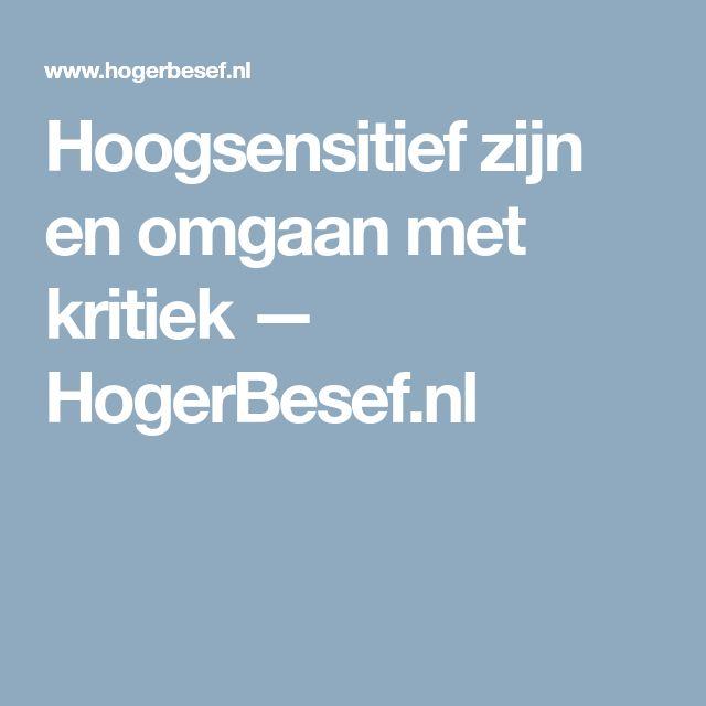 Hoogsensitief zijn en omgaan met kritiek — HogerBesef.nl