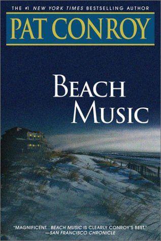 Beach Music: Worth Reading, Pat Conroy, Beaches, Beach Music, Conroy Book, Books Worth, Favorite Books, Favorite Author