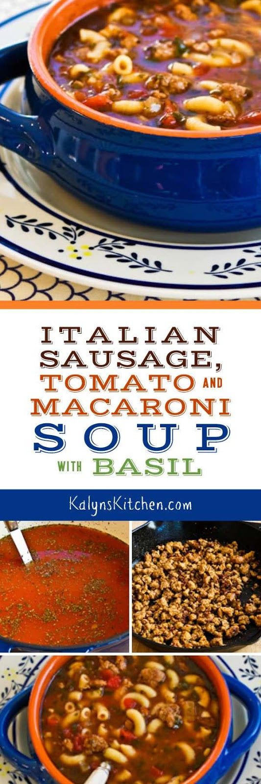 Easy Italian Sausage, Tomato, and Macaroni Soup with Basil can be on the table in about 40 minutes, and this soup is always a crowd-pleaser! For a low-carb version of this soup, just replace the macaroni with thick zucchini noodles. [found on KalynsKitchen.com]