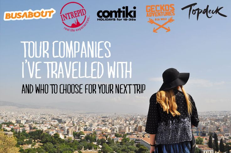 Laura Todd | Tour Companies I've Travelled With and Who To Choose For Your Next Trip?