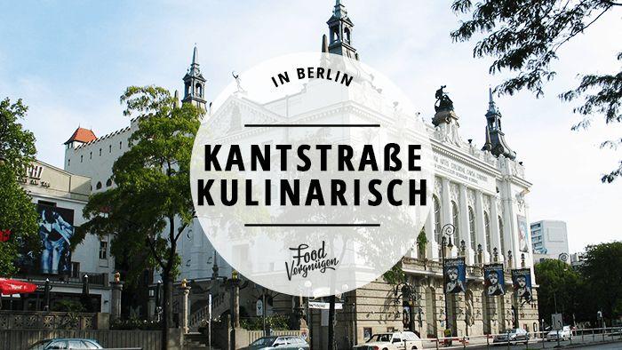 Die Kantstraße ist ein kleines Schlaraffenland. In diesen 11 Restaurants könnt ihr ziemlich gut essen.