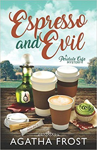 AmazonSmile: Espresso and Evil (Peridale Cafe Cozy Mystery) (9781521522714): Agatha Frost: Books