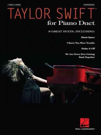 Taylor Swift for Piano Duet: 1 Piano, 4 Hands, Intermediate Level