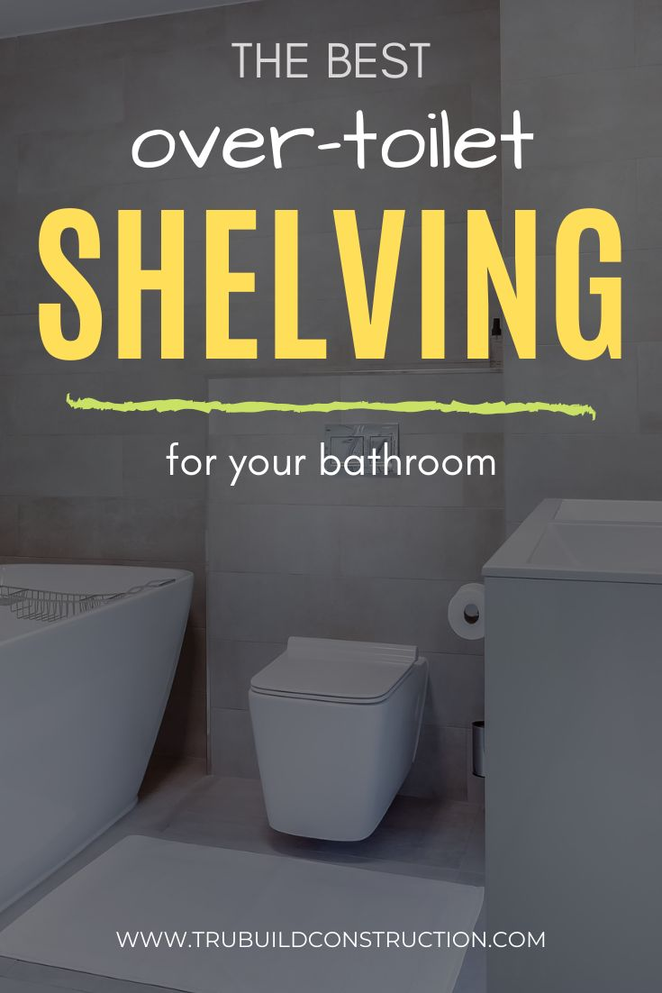 The Best Unique Over-Toilet Shelving Solutions For Your Bathroom — TruBuild Co…   – Bathroom Reno