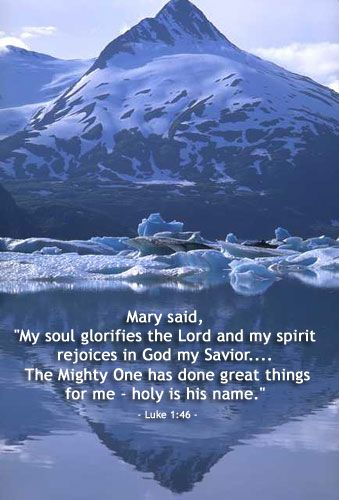 Inspirational illustration of Luke 1:46 -- Mary said, 'My soul glorifies the Lord and my spirit rejoices in God my Savior.... The Mighty One has done great things for me - holy is his name.'