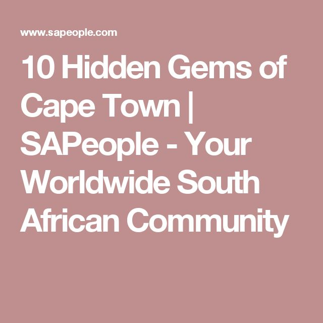 10 Hidden Gems of Cape Town   SAPeople - Your Worldwide South African Community