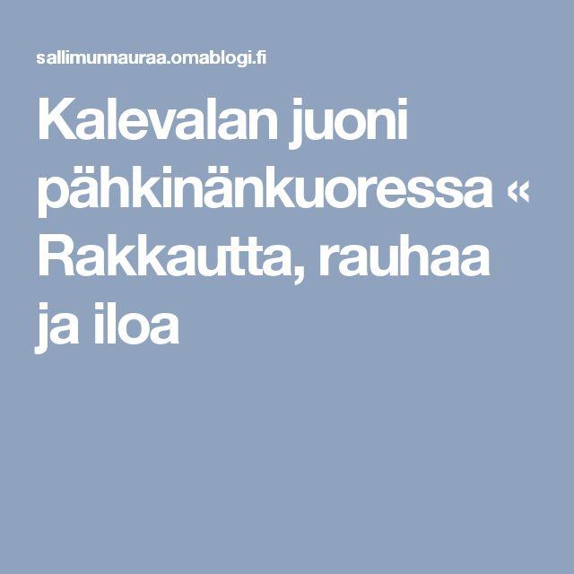 Kalevalan juoni pähkinänkuoressa « Rakkautta, rauhaa ja iloa
