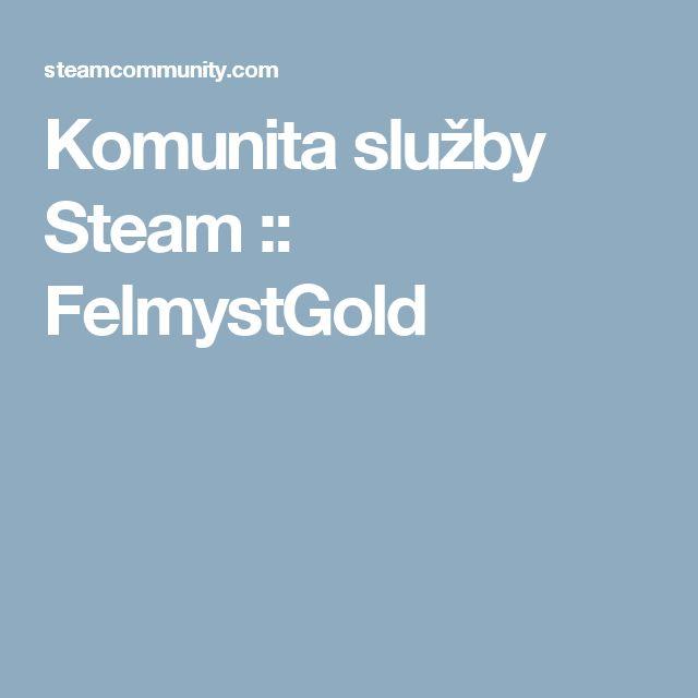Komunita služby Steam :: FelmystGold