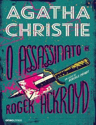 O assassinato de Roger Ackroyd  Autora: Agatha Christie