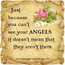 """Angels: """"Just because you can't see your #Angels, it doesn't mean that they aren't there."""""""
