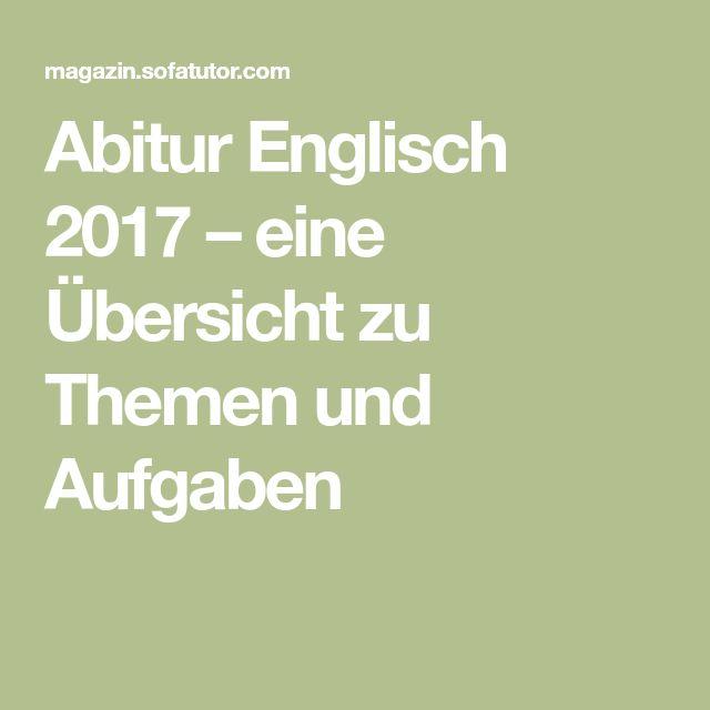 Abitur Englisch 2017 Eine Ubersicht Zu Themen Und Aufgaben Abitur Englisch Abitur Englisch