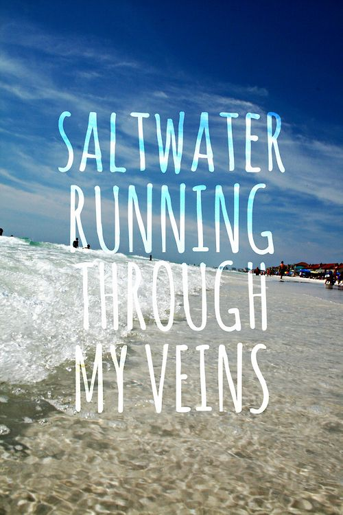 Salt water will always be in my veins