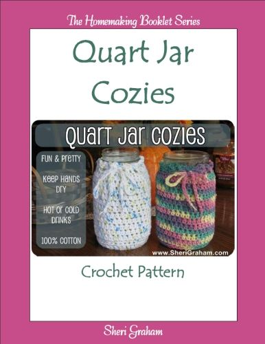 New eBook! Quart Jar Cozies - Crochet Pattern - If you would like to make your own Quart Jar Cozy then grab my pattern today and get started!