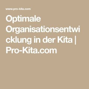 Optimale Organisationsentwicklung in der Kita | Pro-Kita.com