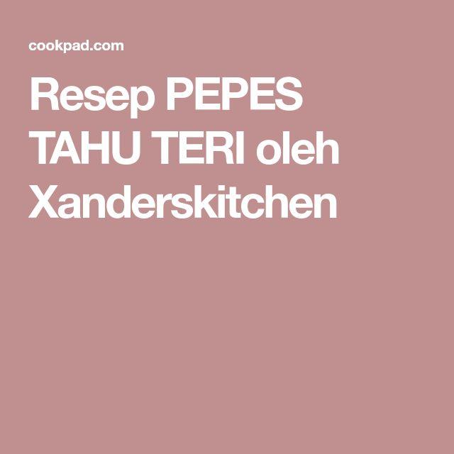 Resep PEPES TAHU TERI oleh Xanderskitchen
