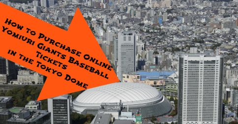 How to Purchase Online Yomiuri Giants Baseball Tickets in the Tokyo Dome