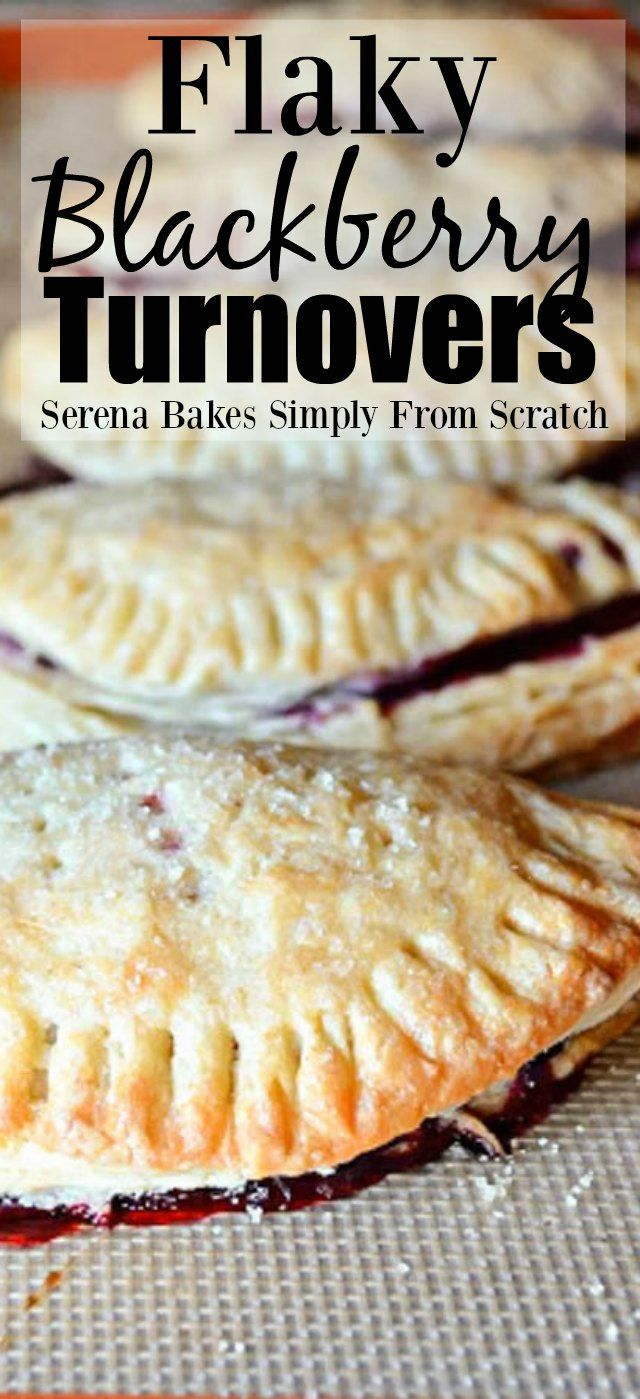Flaky Blackberry Turnovers from serenabakessimplyfromscratch.com