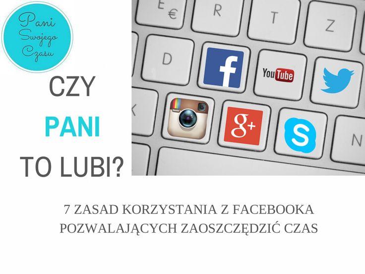 7 zasad korzystania z Facebooka tak by nie był złodziejem czasu http://www.paniswojegoczasu.pl/techniki-i-narzedzia/7-zasad-korzystania-facebooka-pozwalajacych-zaoszczedzic-czas/