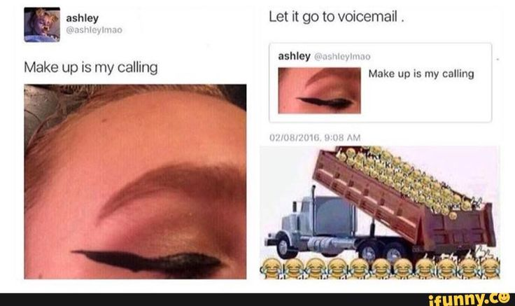 makeup, calling, dont, answer
