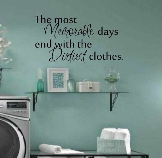 Laundry room decor - wall art - matt vinyl decal - laundry sign - The most  Memorable days end with the dirtiest clothes - laundry room decal