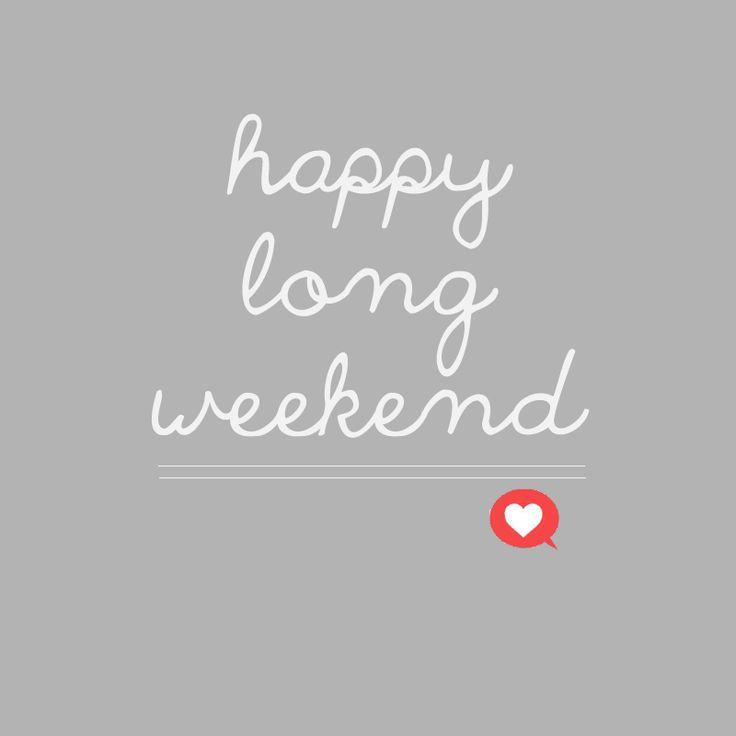 Happy Long Weekend!