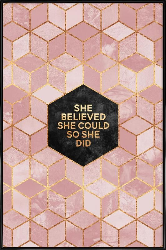She Believed She Could als Poster im Kunststoffrahmen | JUNIQE