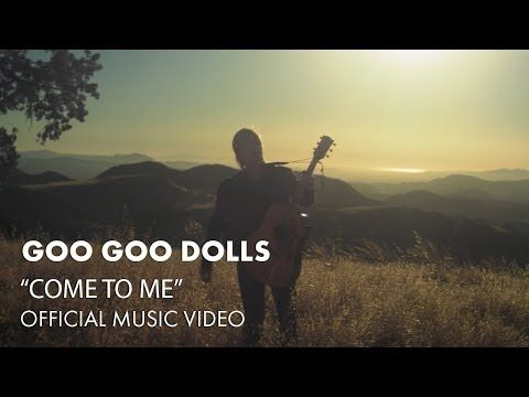 """NEW Goo Goo Dolls - """"Come To Me"""". Sweet song and video <3"""