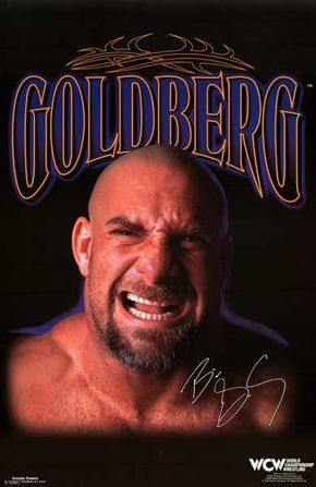 A great poster of Bill Goldberg - World Champion pro wrestler for both the WCW a...