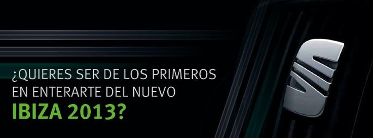Quieres ser de los primeros en en terarse sobre el nuevo SEAT Ibiza 2013  Seat México