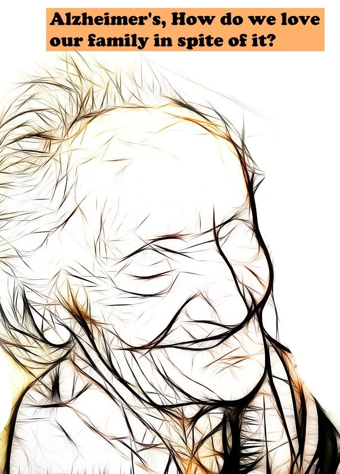 Alzheimer's, How do we love our family in spite of it? >>https://www.lifewithoutfluff.com/alzheimers-love-family-spite/