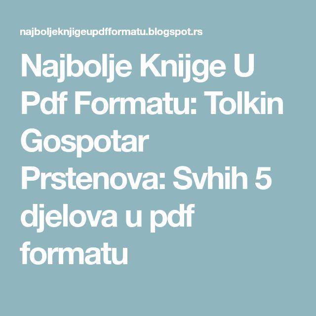 Najbolje Knijge U Pdf Formatu: Tolkin Gospotar Prstenova: Svhih 5 djelova u pdf formatu