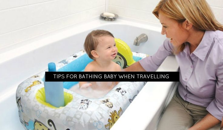 How to bathe baby on vacation