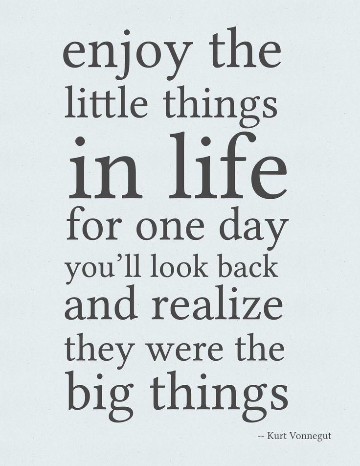 Kurt Vonnegut, Enjoy The Little Things #kurt_vonnegut #truth #quotes