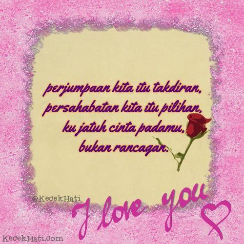 Kata bergambar. Perjumpaan kita itu takdiran. Persahabatan kita itu pilihan. Ku jatuh cinta padamu, bukan rancangan. I Love You.