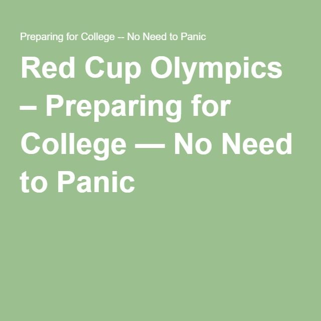 Red Cup Olympics – Preparing for College — No Need to Panic