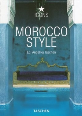 Book: Morocco Style (Icons): Christiane Reiter, TASCHEN: 9783822834633: Amazon.com: Books