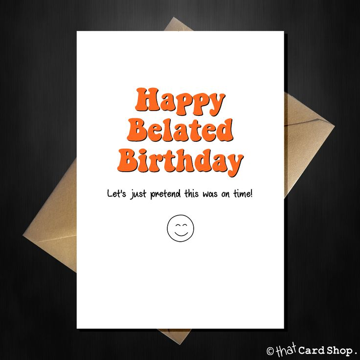 Humorous Belated Birthday Wishes ~ Best funny birthday cards images on pinterest anniversary