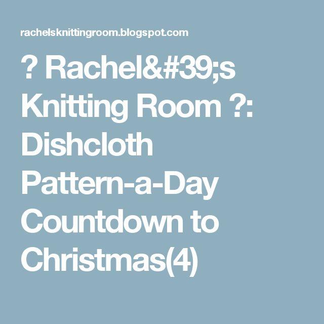 ♥ Rachel's Knitting Room ♥: Dishcloth Pattern-a-Day Countdown to Christmas(4)