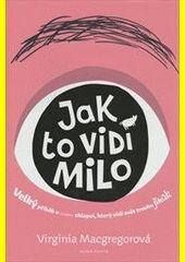 Devítiletý Milo vidí míň a zároveň víc než všichni kolem něj. Stačí kliknout na obálku.