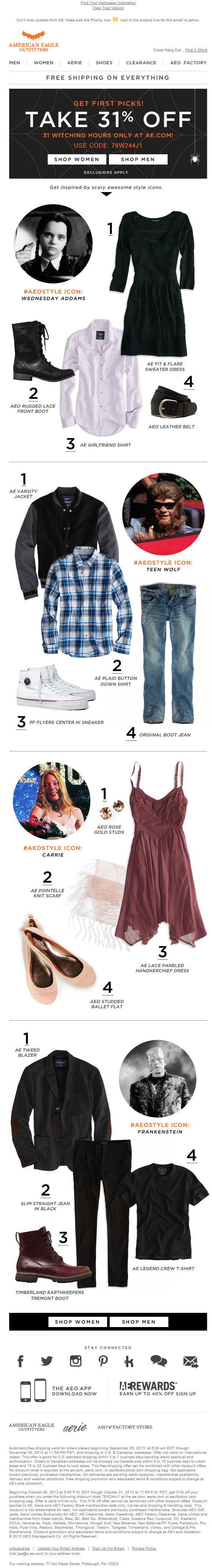 Sent: 10/30/13 SL: 'No Tricks, All Treat: 31% Off, 31 Hours Only' Fun example from American Eagle of a Halloween style guide email!