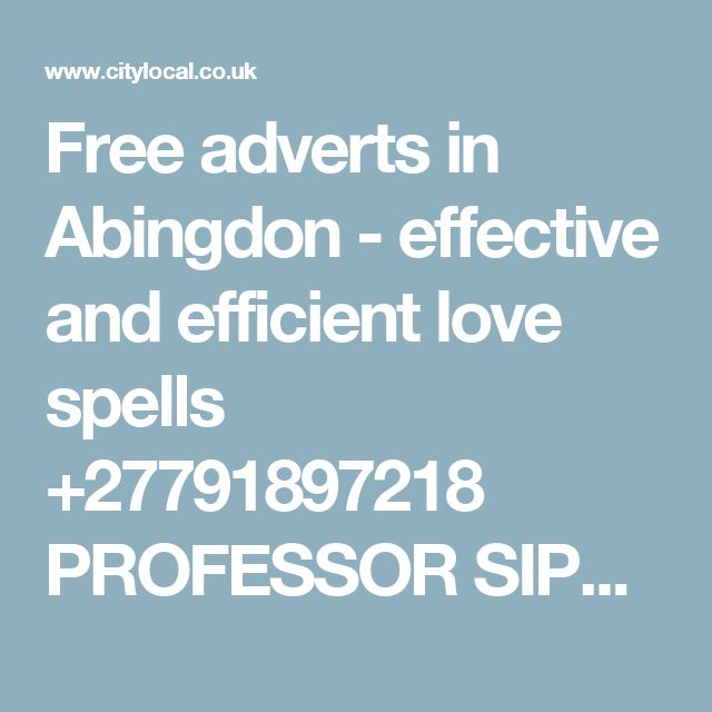 Free adverts in Abingdon - effective and efficient love spells +27791897218 PROFESSOR SIPHO
