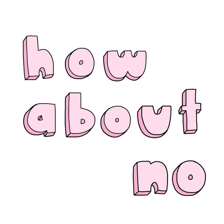 How about no. Printable quote. Pink font. Handwritten.