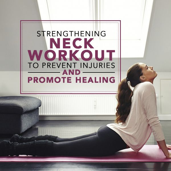 Prevent Injuries & Promote Healing with this Strengthening Neck Workout. #neckworkout #preventinjuries