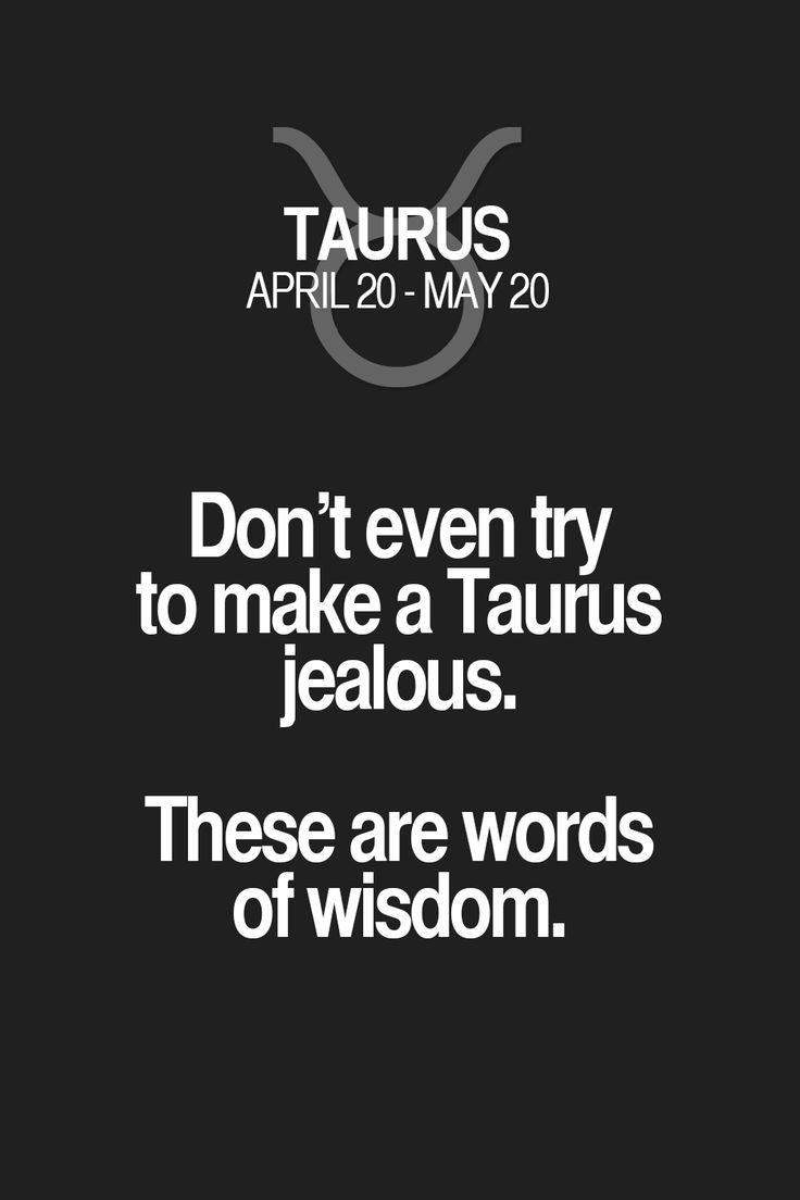 Don't even try to make a Taurus jealous. These are words of wisdom. Taurus | Taurus Quotes | Taurus Zodiac Signs