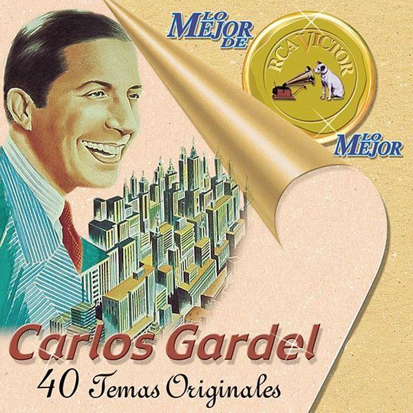 """Del álbum """"Lo Mejor De Lo Mejor De RCA Victor"""" por Carlos Gardel en Napster"""