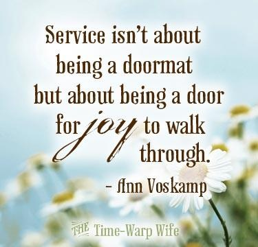 """Service isn't about being a doormat but about being a door for"