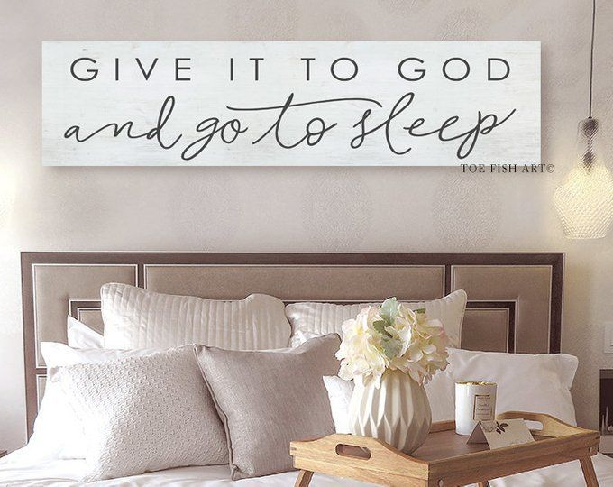Give It To God And Go To Sleep Farmhouse Decor Over The Bed King Size Large Wall Art Gift For Her Canvas Print Master Bedroom Custom Colors In 2020 Wall Decor