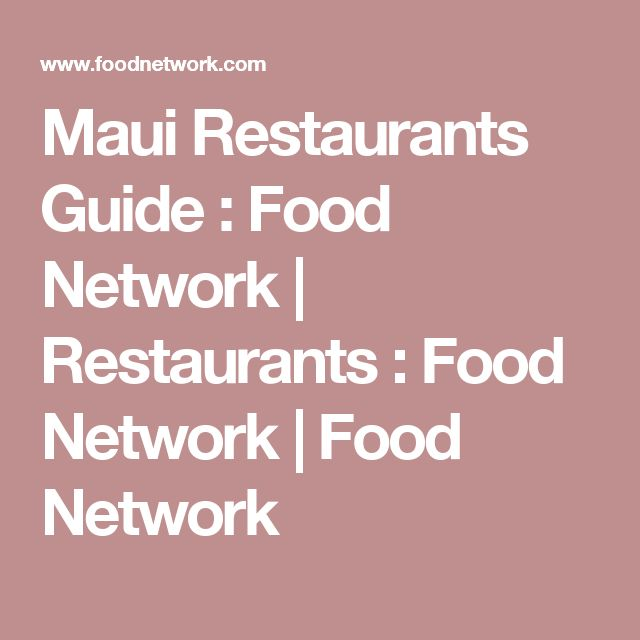 Maui Restaurants Guide : Food Network | Restaurants : Food Network | Food Network